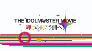 [Review] The Idolm@ster Movie - Kagayaki no Mukou Gawa He